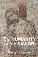 The Humanity of the Savior (Paperback)