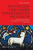 To Follow the Lambe Wheresoever He Goeth - Monographs in Baptist History 5 (Paperback)