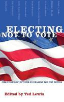 Electing Not to Vote (Hardback)