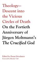 Theology-Descent into the Vicious Circles of Death (Paperback)