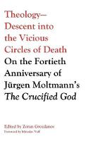 Theology-Descent into the Vicious Circles of Death (Hardback)