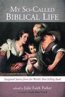 My So-Called Biblical Life (Hardback)
