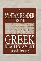 A Syntax-Reader for the Greek New Testament - Ancient Language Resources (Hardback)