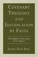 Covenant Theology and Justification by Faith (Hardback)