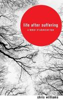 Life After Suffering (Hardback)