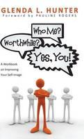 Who Me? Worthwhile? Yes, You! (Hardback)