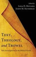 Text, Theology, and Trowel (Hardback)