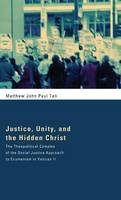 Justice, Unity, and the Hidden Christ (Hardback)
