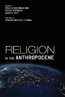 Religion in the Anthropocene (Paperback)
