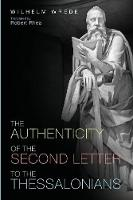 The Authenticity of the Second Letter to the Thessalonians (Paperback)