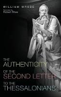 The Authenticity of the Second Letter to the Thessalonians (Hardback)