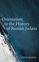 Orientation to the History of Roman Judaea