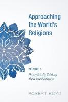 Approaching the World's Religions, Volume 1 (Paperback)