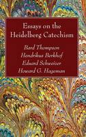 Essays on the Heidelberg Catechism (Hardback)