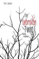 The Unbroken Twig (Paperback)