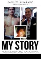 My Story: From a Lovely Child to a Criminal (Paperback)