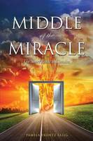 Middle of the Miracle (Paperback)