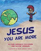Jesus You Are More (Paperback)