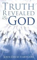 The Kingdom Series: Truth Revealed By God (Paperback)