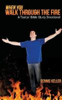 When You Walk Through the Fire: A Topical Bible Study Devotional (Paperback)