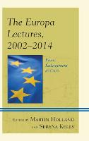 The Europa Lectures, 2002-2014: From Enlargement to Crisis - Europe and the World (Hardback)