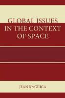 Global Issues in the Context of Space (Paperback)
