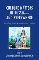 Culture Matters in Russia-and Everywhere: Backdrop for the Russia-Ukraine Conflict (Paperback)