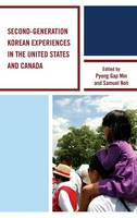 Second-Generation Korean Experiences in the United States and Canada (Hardback)