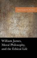 William James, Moral Philosophy, and the Ethical Life - American Philosophy Series (Hardback)