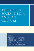 Television, Social Media, and Fan Culture (Paperback)