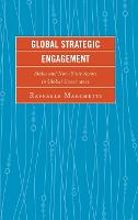 Global Strategic Engagement: States and Non-State Actors in Global Governance (Hardback)