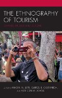 The Ethnography of Tourism: Edward Bruner and Beyond - The Anthropology of Tourism: Heritage, Mobility, and Society (Hardback)