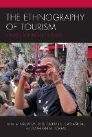 The Ethnography of Tourism: Edward Bruner and Beyond - The Anthropology of Tourism: Heritage, Mobility, and Society (Paperback)