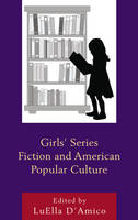 Girls' Series Fiction and American Popular Culture - Children and Youth in Popular Culture (Hardback)