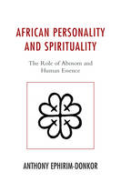 African Personality and Spirituality: The Role of Abosom and Human Essence (Hardback)