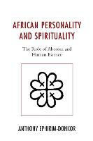 African Personality and Spirituality: The Role of Abosom and Human Essence (Paperback)