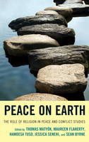 Peace on Earth: The Role of Religion in Peace and Conflict Studies (Paperback)