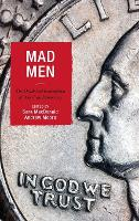 Mad Men: The Death and Redemption of American Democracy - Politics, Literature, & Film (Hardback)