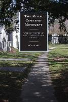 The Rural Cemetery Movement: Places of Paradox in Nineteenth-Century America (Paperback)