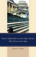 Women Officeholders and the Role Models Who Pioneered the Way (Paperback)