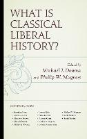 What Is Classical Liberal History? (Paperback)