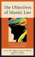The Objectives of Islamic Law: The Promises and Challenges of the Maqasid al-Shari'a (Paperback)