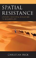 Spatial Resistance: Literary and Digital Challenges to Neoliberalism (Hardback)