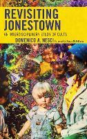 Revisiting Jonestown: An Interdisciplinary Study of Cults (Paperback)