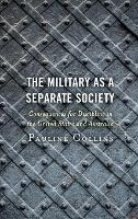 The Military as a Separate Society: Consequences for Discipline in the United States and Australia (Hardback)