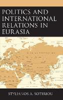 Politics and International Relations in Eurasia (Hardback)