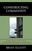 Constructing Community: Configurations of the Social in Contemporary Philosophy and Urbanism (Paperback)