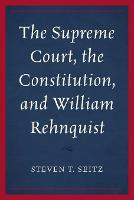 The Supreme Court, the Constitution, and William Rehnquist (Paperback)