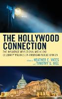 The Hollywood Connection: The Influence of Fictional Media and Celebrity Politics on American Public Opinion (Hardback)