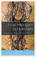 From Huhugam to Hohokam: Heritage and Archaeology in the American Southwest - Issues in Southwest Archaeology (Hardback)